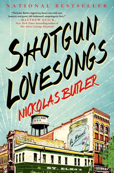 "Bookcover of ""Shotgun Lovesongs"" by Nikolas Butler."